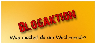 blogaktion wasmachstduamwochenende